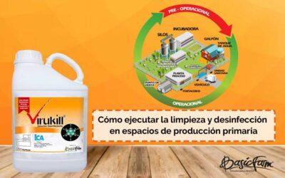 Cómo ejecutar la limpieza y desinfección en espacios de producción primaria Parte I