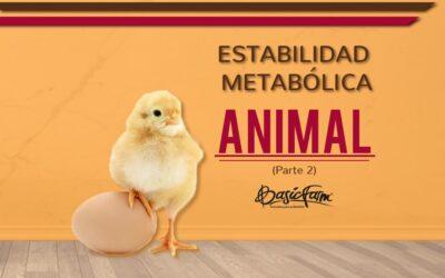 Estabilidad metabólica animal (Parte 2)