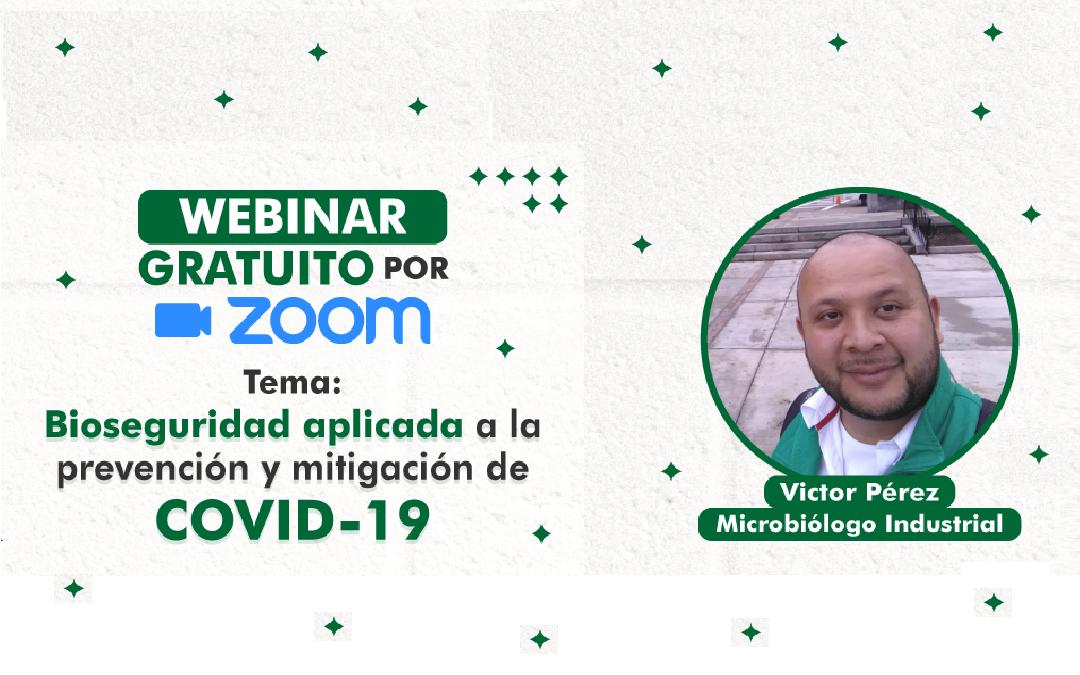 Bioseguridad aplicada a la prevención y mitigación del COVID-19 | Webinar Microb. Victor Peréz