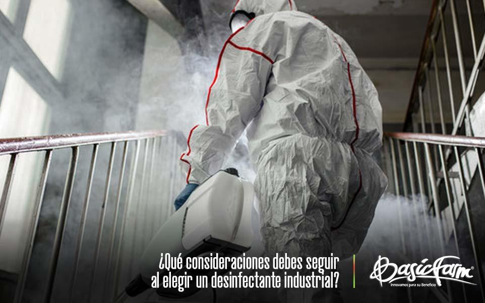 ¿Qué consideraciones debes seguir al elegir un desinfectante industrial?